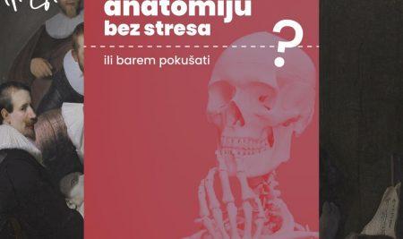 Kako spremiti anatomiju bez stresa, ili barem pokušati?